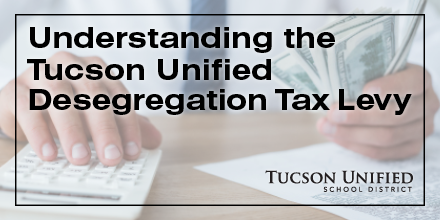Understanding the Tucson Unified Desegregation Tax Levy